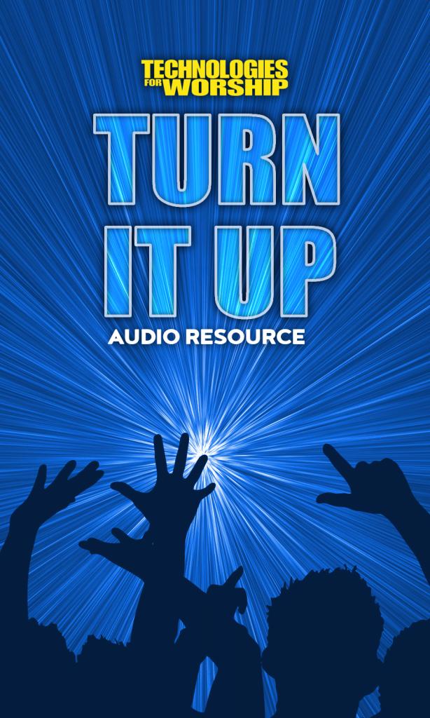 Turn It Up! Audio App | Technology For Worship Magazine